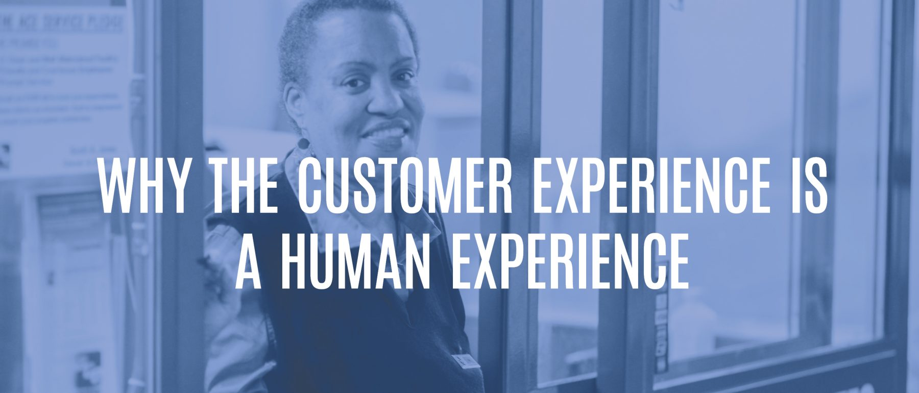 Why the Customer Experience is a Human Experience